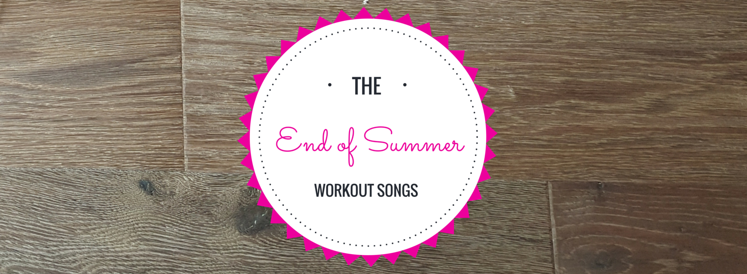 The End of Summer Workout Songs
